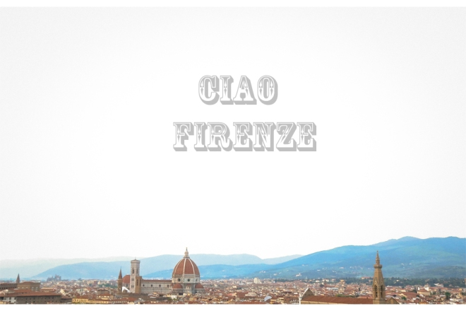 Ciao Firenze